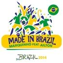 Made In Brazil/Marquinho Feat. Ailton