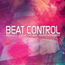 Beat Control/Braulio V & Adrian Lagunas & Xavier Hernandez