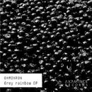Grey Rainbow EP/Ohmikron