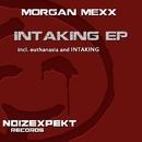 Intaking EP/Morgan Mexx