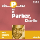 P as in PARKER. Charlie (volume 4)/Charlie Parker