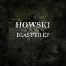 Blaster EP/Howski