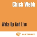 Wake Up And Live/Chick Webb