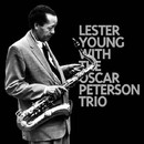 Lester Young & Oscar Peterson Trio/Lester Young