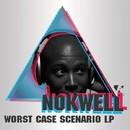 Worst Case Scenario LP/Nokwell