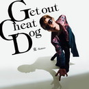 Get Out Cheat Dog/克-Katsu-