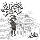 join/SUPER DUMB