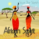 African Spirit/Stuce The Sketch
