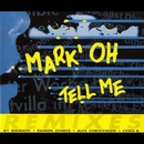 Tell Me (Remixes)/Mark 'oh
