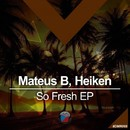 So Fresh EP/Mateus B
