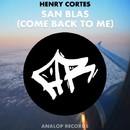 San Blas (Come Back To Me)/Henry Cortes