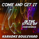 Come and Get It (Originally Performed by John Newman) [Karaoke Versions]/Karaoke Boulevard