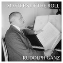 The Masters Of The Roll - Rudolf Ganz/Rudolf Ganz