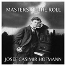 The Masters of the Roll - Josef Casimir Hofmann/Josef Casimir Hofmann