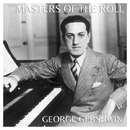 The Masters of the Roll – George Gershwin/George Gershwin