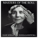 The Masters of the Roll – Dame Myra Hess and Wanda Landowska/Dame Myra Hess