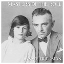The Masters of the Roll – Ignace Friedman/Ignace Friedman