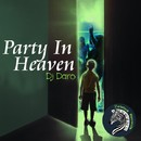 Party In Heaven/Dj Daro