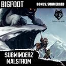 Bigfoot/Subminderz