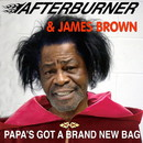 Papa's Got A Brand New Bag (feat. James Brown)/After Burner
