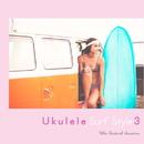 ウクレレ・サーフ・スタイル3 - Acoustic Style Covers/Uke Festival Sessions