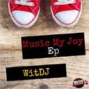 Music My Joy/WitDJ