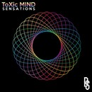 Sensations/ToXic MIND