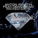 Wicked Game/Anton Ishutin