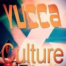 Culture/Yucca