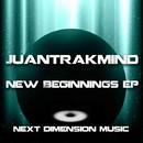 New Beginnings EP/Juantrakmind