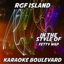 RGF Island (Originally Performed by Fetty Wap) [Karaoke Versions]/Karaoke Boulevard