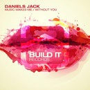 Music Makes Me / Without You/Daniels Jack