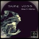 Slow & Stereo/Jaime Voss