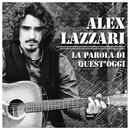 La Parola Di Quest'oggi/Alex Lazzari