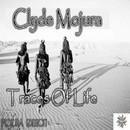 Traces Of Life (Mojura Edition)/Clyde Mojura