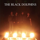 THE BLACK DOLPHINS/THE BLACK DOLPHINS