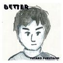 BETTER/古舘佑太郎