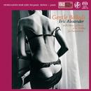 Gentle Ballads/Eric Alexander Quartet