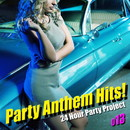 Party Anthem Hits! 013(最新クラブ・ヒット・ ベスト・カヴァー集)/Various Artists
