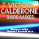 Victor Calderone Rare Mixes/Victor Calderone
