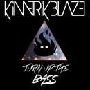 Turn Up the Bass/Kimerik Blaze