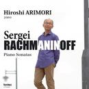 ラフマニノフ: ピアノ・ソナタ 第1番&第2番/有森博