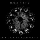 METEMPSYCHOSIS/NOAHTIC