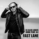 Fast Lane (Remix)/DJ Alex Louis