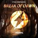 Break Of Dawn/Ryan Champakara