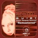 Quiet (Junior Vasquez Remixes)/Zoel
