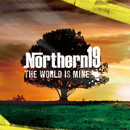 THE WORLD IS MINE/Northern19