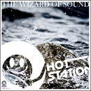 The Wizard Of Sound/Hot Station