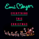 Everything this Christmas/Emi Meyer