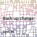 Back up change feat.Chika/RyuiChi P